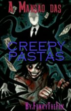 A Mansão dos Creepypastas by FunxyTheFox