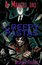 A Mansão das Creepypastas by FunxyTheFox