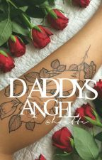 Daddy's Angel ➶ Book || ✘ •discontinued• by hoette