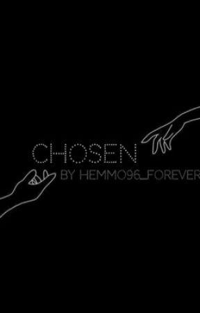 Chosen. by hemmo96_forever