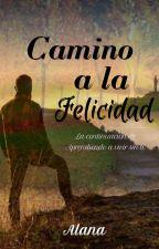 Camino a La Felicidad by Alana_mb