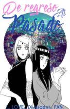De Regreso Al Pasado (SakuHina)(SasuNaru)(Hard) by I_LOVE_Divergent_FAN