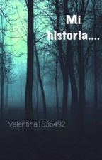 Mi historia... by Valentina1836492