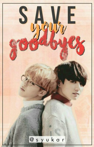 Save your goodbyes [ jikook ]
