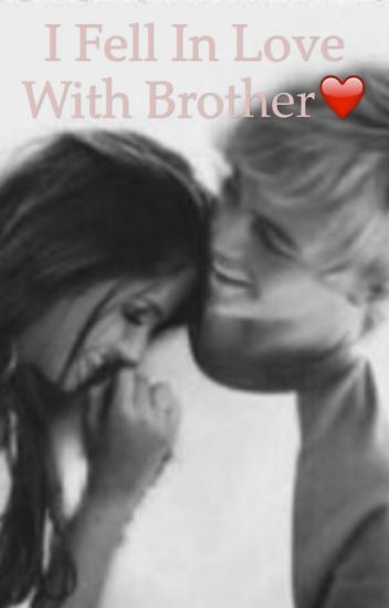 I Fell In Love With My Sisterbrother Raura78 Wattpad