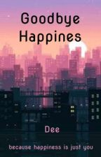 Goodbye Happines by Ditabie