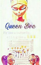 Queen Bee- A Chloe Bourgeois fanfic by KiwiNoir
