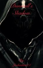 Dunwall's Shadow ( A dishonored inspired Novel) by Joshadam24