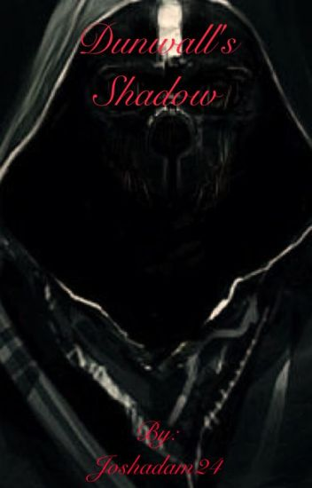 Dunwall's Shadow ( A dishonored inspired Novel)