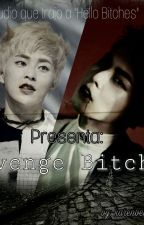 Revenge Bitches (XiuHarem) by karenbethancouth9