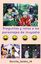 Preguntas y retos a los personajes de inuYasha by florcita_taisho_14