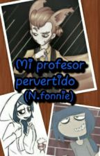 Mi Profesor Pervertido(N.fonnie) by dianizwigettil