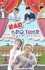 BAD BROTHER by veyyeon21