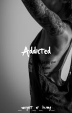 Addicted by _weight_of_living_