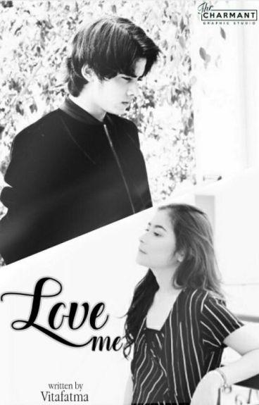Love Me [Revisi]
