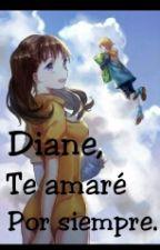Nanatsu No Taizai - Diane, Te Amarè Por Siempre. by SaaraGonzalez