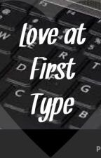 Love at First Type by P1ckles_21