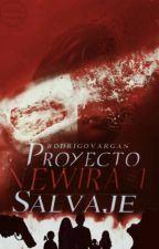 Proyecto NEWIRA #1: Salvaje© | #Wattys2017 by RodriVargas