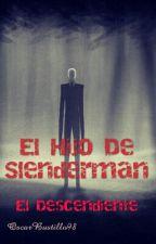 El Hijo De Slenderman (El Descendiente) by OscarBustillo98