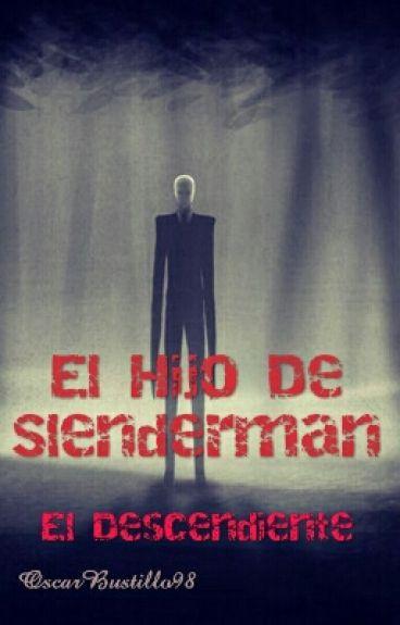 El Hijo De Slenderman (El Descendiente)
