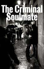 The Criminal Soulmate by Ky_Ky_Loves_THG