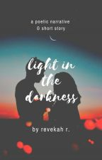 Light in the Darkness by BeYourself101xx