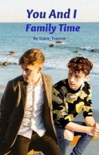 You And I: Family Time by Stalia_Tronnor