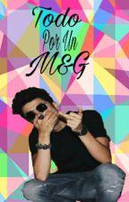 Todo Por Un M&G •MB• [ 2 Temporada ] by leslierdz_