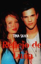 Reflejo de Luna (Jacob y Renesmee) by TynaSilva