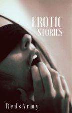 Erotic Stories by RedsArmy