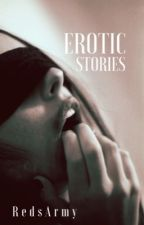Erotic Stories by RedsArmy