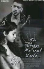 You changed my cruel world [Z.M]#Wattys 2016 by Selena0811