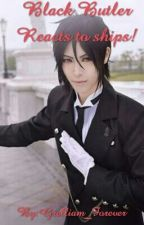Black Butler Reacts to ships! by FerrisWheelLover