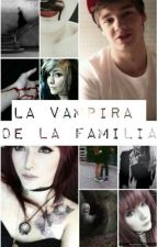 La Vampira de la Familia 1r Temporada. (EDITANDO) by xteaandbooksx
