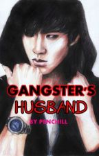 Gangster's Husband [ Revising] by PenChill
