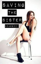 Saving the sister by kdawg321