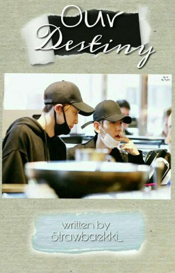 Our Destiny - ChanBaek.