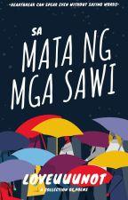 Sa Mata Ng Mga Sawi (#Wattys2017) by LoveUUUnot