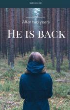 HE IS BACK by Rirrichyo