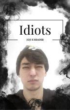 Idiots; Joji x Reader by emoplum
