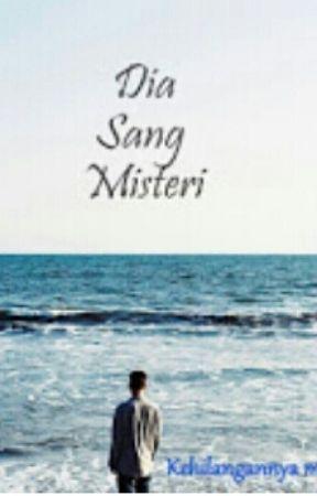 Cerpen: Dia Sang Misteri (COMPLETE) by bbynurulfiqa