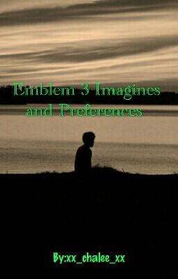 Emblem3 preferences and imagines