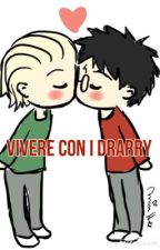 Vivere con i Drarry by __Gryffindor__