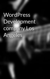 WordPress Development company Los Angeles by jothamolsen