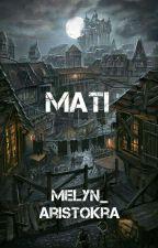 MATI by Melyn_Aristokra