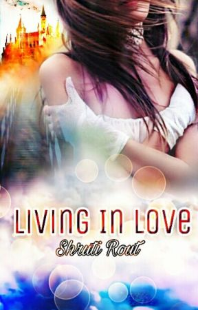 Living In Love [Wattys 2017] by xxDolllxx