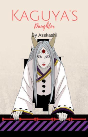 Kaguya's daughter | Sasuke fanfiction #wattys2017 ...  Kaguya's da...