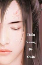 ( Huyền Huyễn ) Thiên Vương Đế Quân by Quakhu52