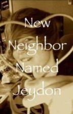 New Neighbor Named Jeydon by sydney_x