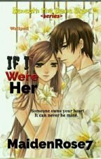 If I Were Her(BTSS series) by MaidenRose7